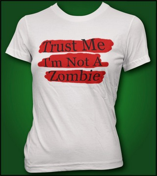 TRUST ME I'M NOT A ZOMBIE